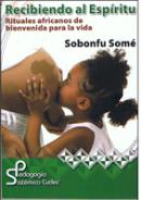 Sombofu Somé y el ritual africano de bienvenida para la vida_Viaje Hacia Si Mismo-libro sombu