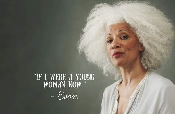 Si yo fuera una mujer joven ahora... -Viaje Hacia Si Mismo