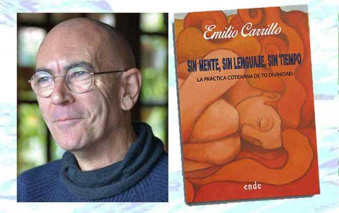 Conferencia Emilio Carrillo, Sin Mente, Sin Lenguaje, Sin Tiempo-Viaje Hacia Si Mismo